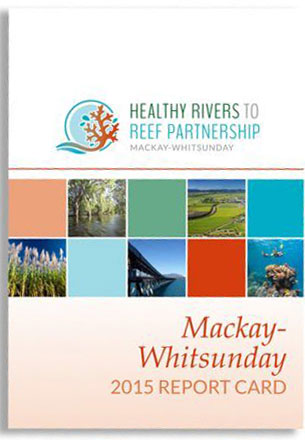 Healthy Rivers to Reef 2015 report card.